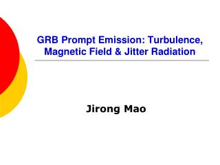 GRB Prompt Emission: Turbulence, Magnetic Field  Jitter Radiation