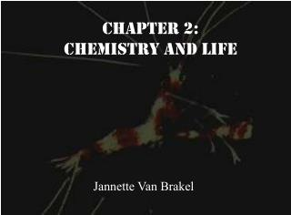 Chapter 2:  Chemistry and Life