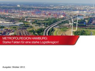 METROPOLREGION HAMBURG:  Starke Fakten f r eine starke Logistikregion