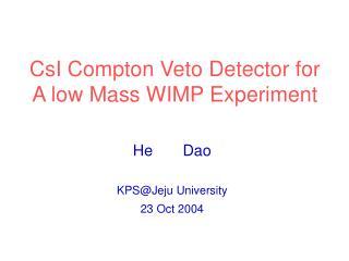 CsI Compton Veto Detector for A low Mass WIMP Experiment