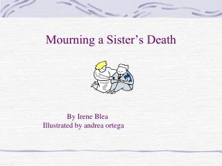 Mourning a Sister s Death