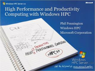 High Performance and Productivity Computing with Windows HPC