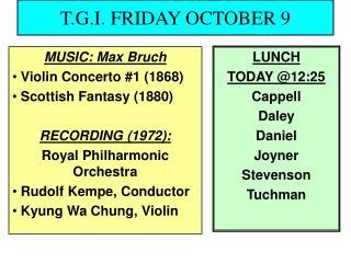 T.G.I. FRIDAY OCTOBER 9