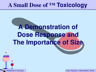 A Demonstration of Dose Response and The Importance of Size