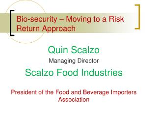 Quin Scalzo Managing Director  Scalzo Food Industries  President of the Food and Beverage Importers Association