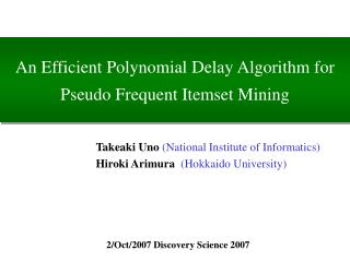 An Efficient Polynomial Delay Algorithm for Pseudo Frequent Itemset Mining