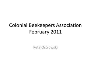 Colonial Beekeepers Association February 2011
