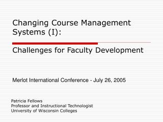 Changing Course Management Systems I:   Challenges for Faculty Development