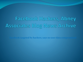 facebook hackers, abney associates blog news archive