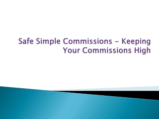 Safe Simple Commissions - Keeping Your Commissions High