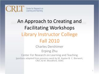 An Approach to Creating and  Facilitating Workshops Library Instructor College  Fall 2010