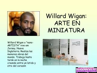 Willard Wigan:  ARTE EN MINIATURA