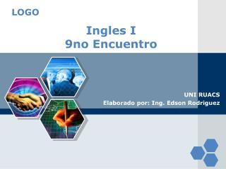 Ingles I 9no Encuentro