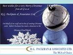 Best wishes for a very Merry Christmas      from all of us at       R.G. Packman  Associates Ltd.  On behalf of our staf