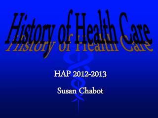 HAP 2012-2013 Susan Chabot