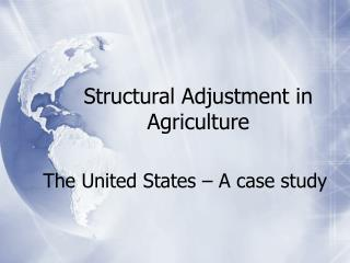 Structural Adjustment in Agriculture