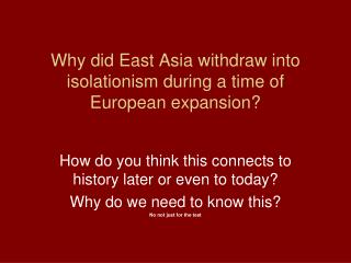 Why did East Asia withdraw into isolationism during a time of European expansion