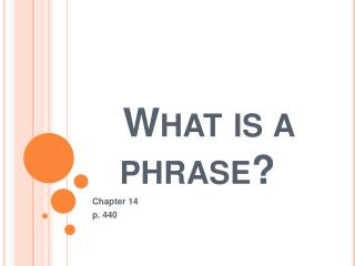 What is a phrase