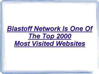 Blastoff Network Is One Of The Top 2000 Most Visited Website