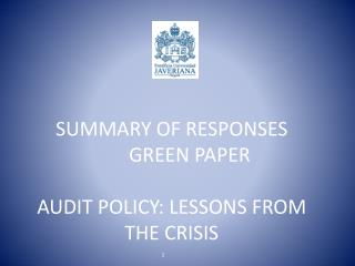 SUMMARY OF RESPONSES   GREEN PAPER    AUDIT POLICY: LESSONS FROM THE CRISIS