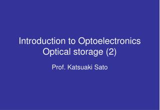 Introduction to Optoelectronics Optical storage 2