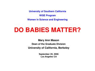 University of Southern California  WiSE Program  Women in Science and Engineering   DO BABIES MATTER