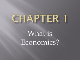 CHAPTER 1 THE ECONOMY IS US Nature of Economics