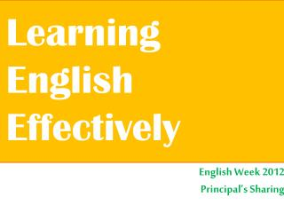 English Week 2012 Principal s Sharing