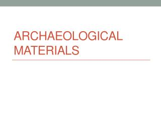 Archaeological Materials