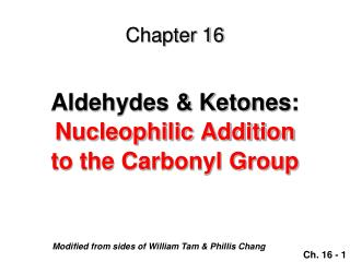 Aldehydes  Ketones: Nucleophilic Addition to the Carbonyl Group