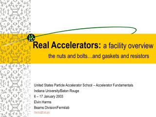 Real Accelerators: a facility overview  the nuts and bolts and gaskets and resistors