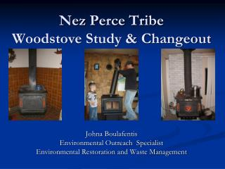 Nez Perce Tribe Woodstove Study  Changeout