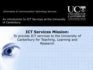 An introduction to ICT Services at the University of Canterbury