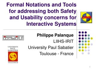 Formal Notations and Tools for addressing both Safety and Usability concerns for Interactive Systems