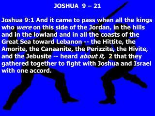 JOSHUA  9   21
