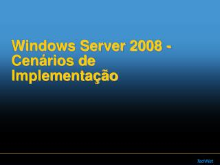 Windows Server 2008 - Cen rios de Implementa  o