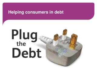 Helping consumers in debt