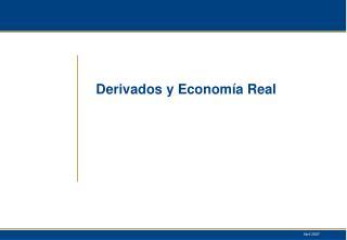 Derivados y Econom a Real