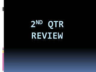 2nd Qtr  Review