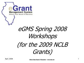 EGMS Spring 2008 Workshops for the 2009 NCLB Grants