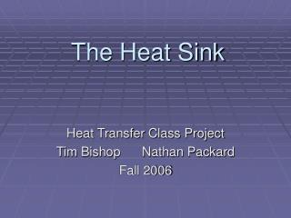 The Heat Sink