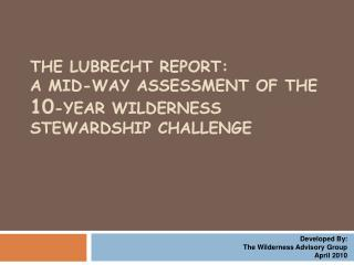 The Lubrecht Report: A Mid-Way Assessment of the 10-Year Wilderness Stewardship Challenge
