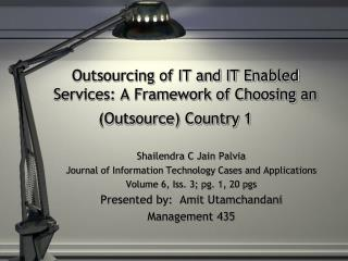 Outsourcing of IT and IT Enabled Services: A Framework of Choosing an Outsource Country 1