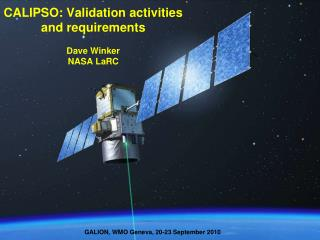 CALIPSO: Validation activities and requirements  Dave Winker NASA LaRC