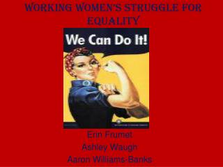 Working Women s Struggle for Equality