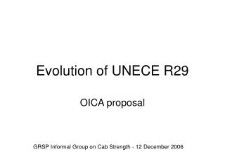 Evolution of UNECE R29