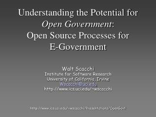 Understanding the Potential for Open Government:                Open Source Processes for        E-Government
