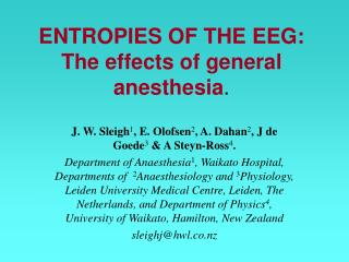 ENTROPIES OF THE EEG:  The effects of general anesthesia.