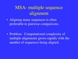 MSA- multiple sequence alignment