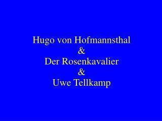 Hugo von Hofmannsthal   Der Rosenkavalier   Uwe Tellkamp